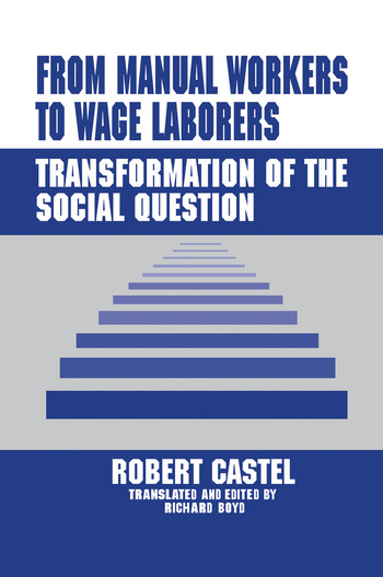 From Manual Workers to Wage Laborers Transformation of the Social Question book cover