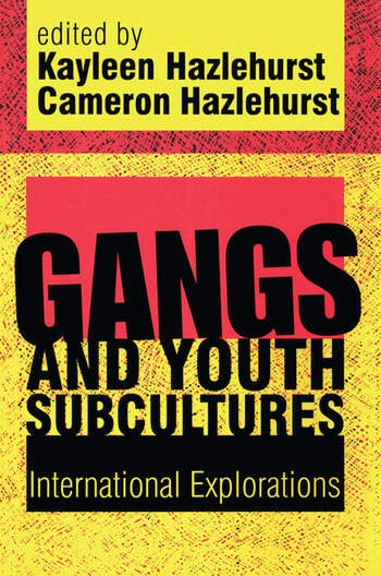 Gangs and Youth Subcultures International Explorations book cover