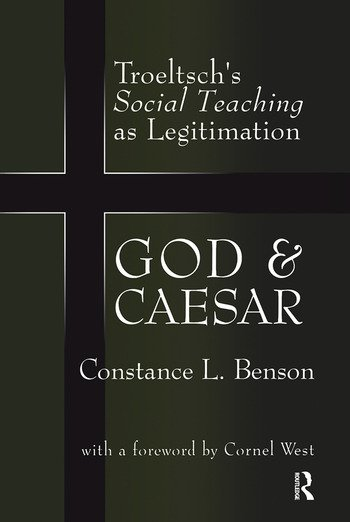 God and Caesar Troeltsch's Social Teaching as Legitimation book cover