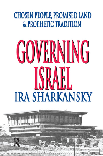 Governing Israel Chosen People, Promised Land and Prophetic Tradition book cover