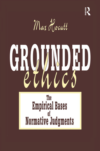 Grounded Ethics The Empirical Bases of Normative Judgements book cover