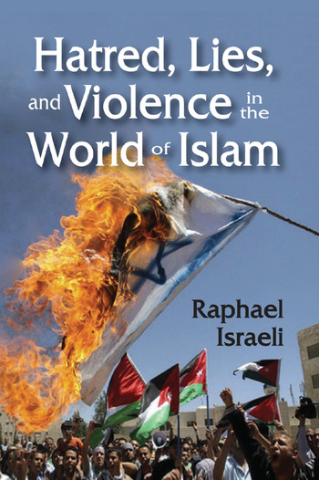 Hatred, Lies, and Violence in the World of Islam book cover