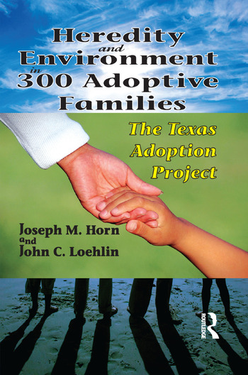 Heredity and Environment in 300 Adoptive Families The Texas Adoption Project book cover