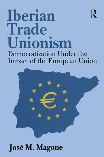 Iberian Trade Unionism Democratization Under the Impact of the European Union book cover