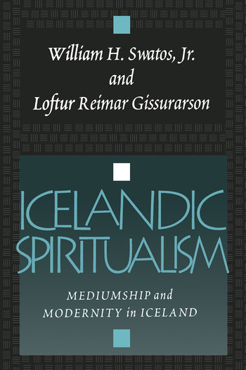 Icelandic Spiritualism Mediumship and Modernity in Iceland book cover
