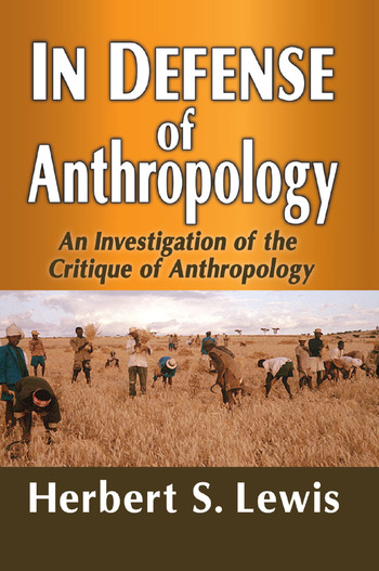 In Defense of Anthropology An Investigation of the Critique of Anthropology book cover