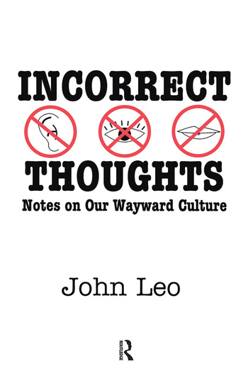 Incorrect Thoughts Notes on Our Wayward Culture book cover