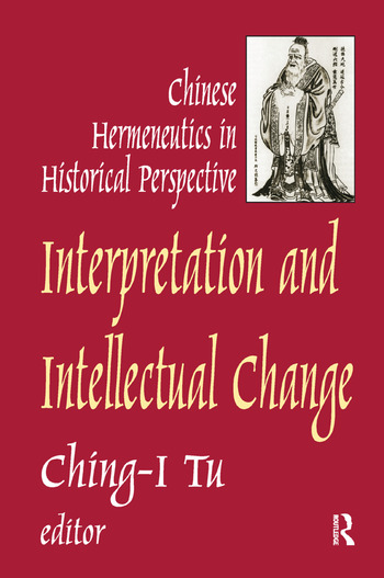Interpretation and Intellectual Change Chinese Hermeneutics in Historical Perspective book cover