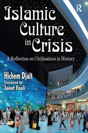 Islamic Culture in Crisis A Reflection on Civilizations in History book cover