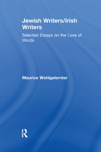 Jewish Writers/Irish Writers Selected Essays on the Love of Words book cover