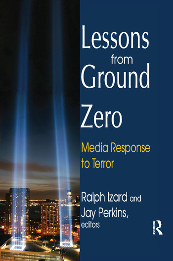 Lessons from Ground Zero Media Response to Terror book cover