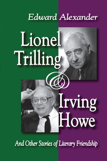 Lionel Trilling and Irving Howe And Other Stories of Literary Friendship book cover