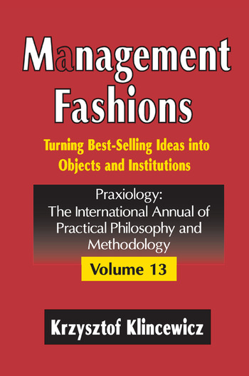 Management Fashions Turning Bestselling Ideas into Objects and Institutions book cover