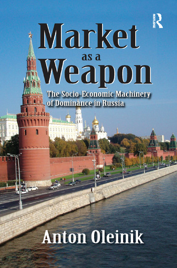 Market as a Weapon The Socio-economic Machinery of Dominance in Russia book cover