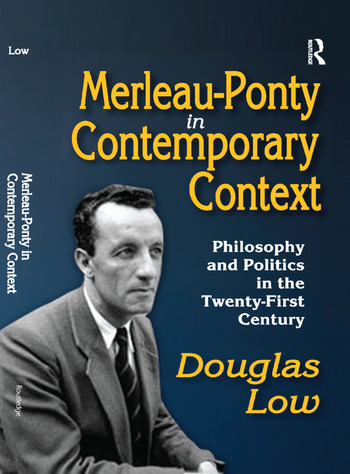 Merleau-Ponty in Contemporary Context Philosophy and Politics in the Twenty-First Century book cover