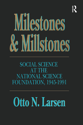 Milestones and Millstones Social Science at the National Science Foundation, 1945-1991 book cover