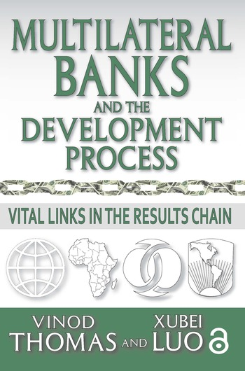 Multilateral Banks and the Development Process Vital Links in the Results Chain book cover
