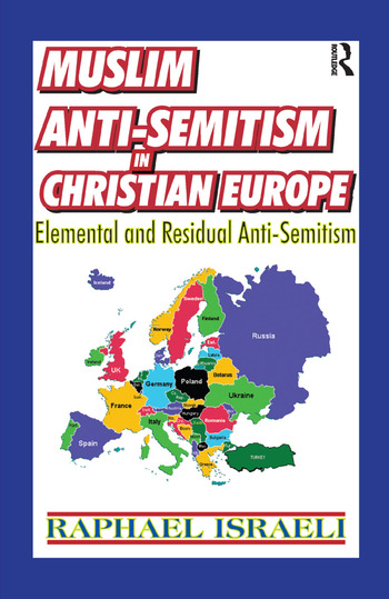 Muslim Anti-Semitism in Christian Europe Elemental and Residual Anti-Semitism book cover