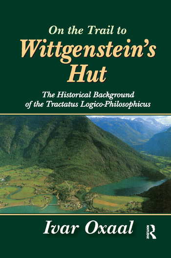 On the Trail to Wittgenstein's Hut The Historical Background of the Tractatus Logico-philosphicus book cover