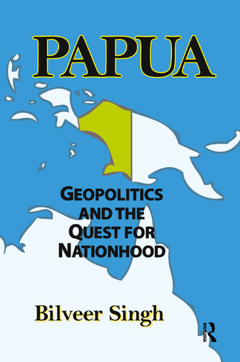 Papua Geopolitics and the Quest for Nationhood book cover
