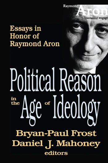 Political Reason in the Age of Ideology Essays in Honor of Raymond Aron book cover