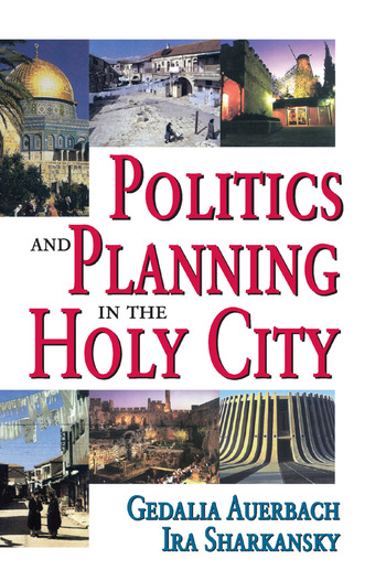 Politics and Planning in the Holy City book cover