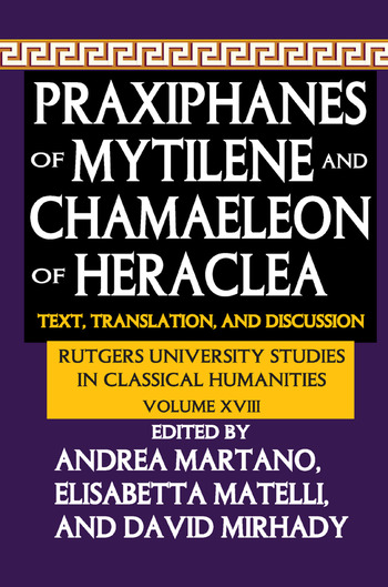 Praxiphanes of Mytilene and Chamaeleon of Heraclea Text, Translation, and Discussion book cover