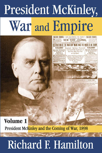 President McKinley, War and Empire President McKinley and the Coming of War, 1898 book cover