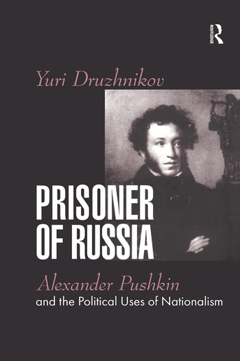 Prisoner of Russia Alexander Pushkin and the Political Uses of Nationalism book cover
