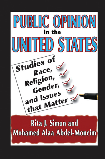 Public Opinion in the United States Studies of Race, Religion, Gender, and Issues That Matter book cover
