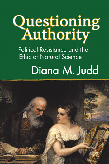 Questioning Authority Political Resistance and the Ethic of Natural Science book cover