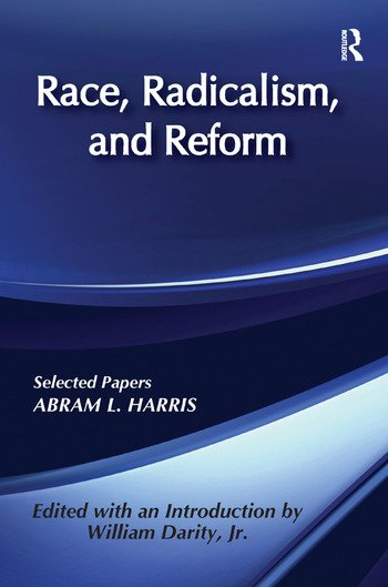 Race, Radicalism, and Reform Selected Papers book cover