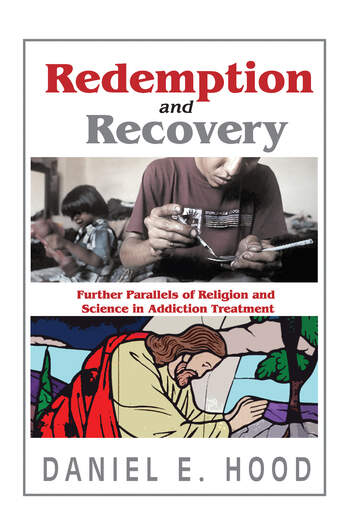 Redemption and Recovery Further Parallels of Religion and Science in Addiction Treatment book cover
