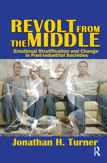 Revolt from the Middle Emotional Stratification and Change in Post-Industrial Societies book cover