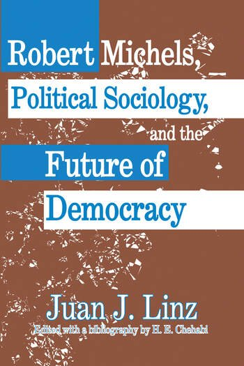 Robert Michels, Political Sociology and the Future of Democracy book cover