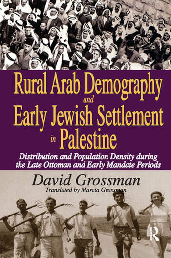 Rural Arab Demography and Early Jewish Settlement in Palestine Distribution and Population Density During the Late Ottoman and Early Mandate Periods book cover