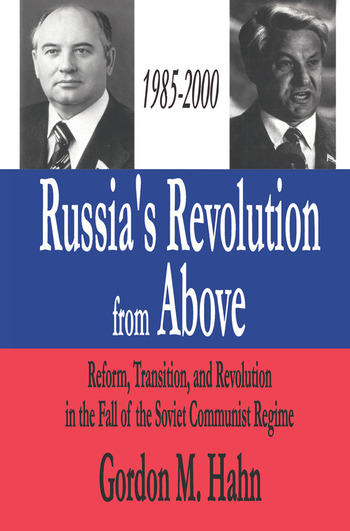 Russia's Revolution from Above, 1985-2000 Reform, Transition and Revolution in the Fall of the Soviet Communist Regime book cover