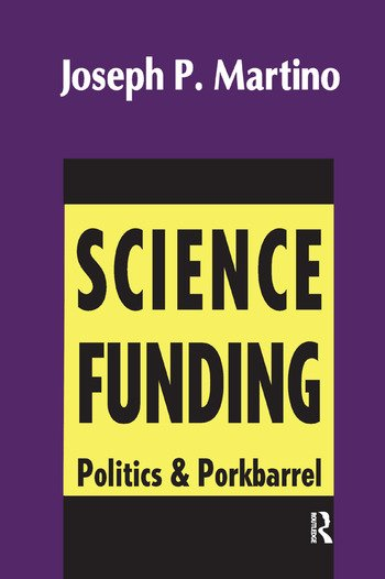 Science Funding Politics and Porkbarrel book cover