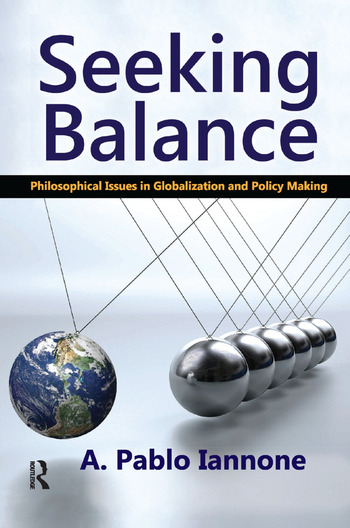 Seeking Balance Philosophical Issues in Globalization and Policy Making book cover