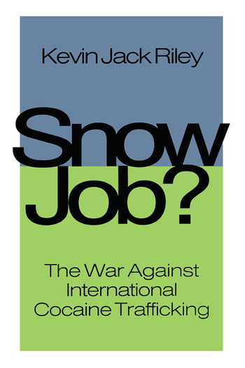 Snow Job The War Against International Cocaine Trafficking book cover