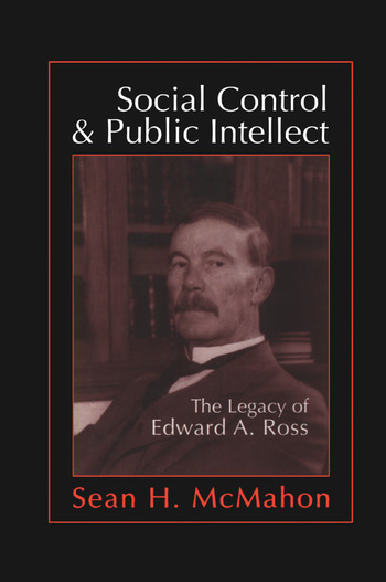 Social Control and Public Intellect The Legacy of Edward A.Ross book cover