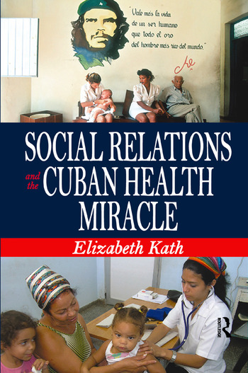 Social Relations and the Cuban Health Miracle book cover