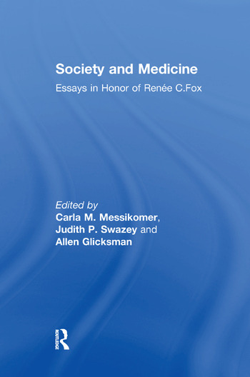 Society and Medicine Essays in Honor of Renee C.Fox book cover