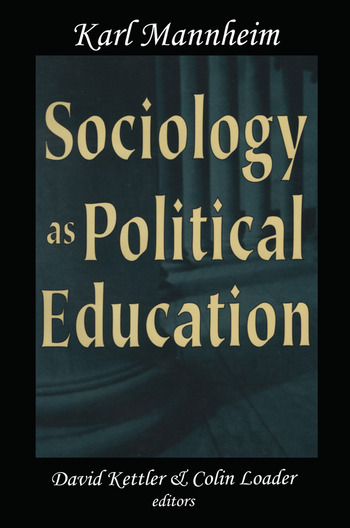 Sociology as Political Education Karl Mannheim in the University book cover