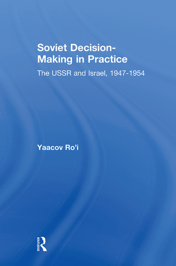 Soviet Decision-Making in Practice The USSR and Israel, 1947-1954 book cover