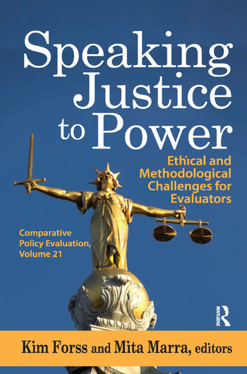 Speaking Justice to Power Ethical and Methodological Challenges for Evaluators book cover