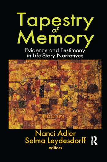 Tapestry of Memory Evidence and Testimony in Life-Story Narratives book cover