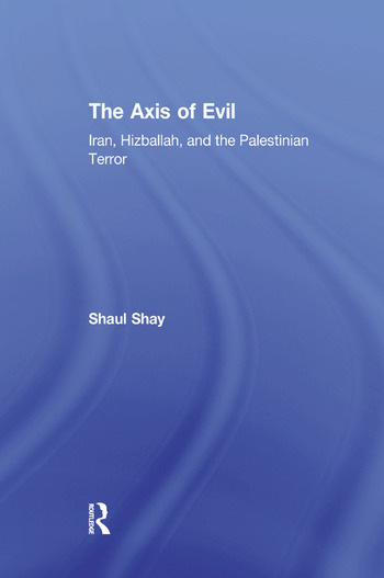 The Axis of Evil Iran, Hizballah, and the Palestinian Terror book cover