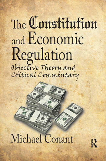 The Constitution and Economic Regulation Commerce Clause and the Fourteenth Amendment book cover