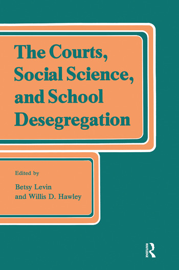 The Courts, Social Science, and School Desegregation book cover